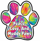 Dog Magnetic Paw Decal Peace Love And Muddy Paws Made In USA
