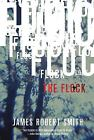The Flock by James Robert Smith (2010, Paperback)