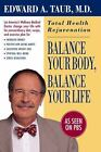 Balance Your Body Balance Your Life  Total Health Rejuvenation by Edward A