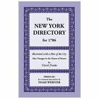 The New York Directory for 1786 by H. J., and Company Staff Sachs (1998,...