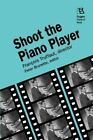Shoot the Piano Player  Francois Truffaut Director by Francois Truffaut