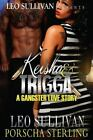 Keisha and Trigga: Keisha and Trigga: a Gangster Love Story by Porscha...