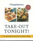 WEIGHT WATCHERS TAKE OUT TONIGHT 150 + RESTAURANT FAVORITES TO MAKE COOKBOOK