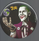 2008 OBAMA JOKE THE JOKER DESIGN SIGNED 4 BUTTON BY ARTIST B CAMPBELL