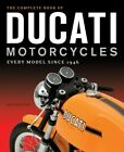Complete Book Of Ducati Motorcycles Every Model Since 1946 Book
