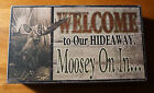 MOOSEY ON IN MOOSE WELCOME Rustic Wood Sign Cabin Lodge Wall Home Decor NEW