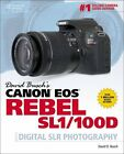 David Buschs Canon EOS Rebel SL1 100D Guide to Digital SLR Photography Anglais