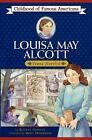 Louisa May Alcott Childhood of Famous Americans Gormley Beatrice Paperback