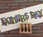 A Muse Rubber Stamp Fathers Day DADS LOVE TIES US TOGETHER Birthday Wood Mnt