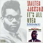WALTER JACKSON - IT'S ALL OVER: THE OKEY RECORDINGS 1 (UK) NEW CD