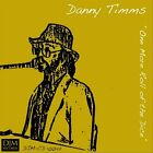 DANNY TIMMS - ONE MORE ROLL OF THE DICE NEW CD