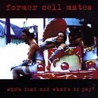 Former Cell Mates - Who's Dead And What's To Pay NEW CD