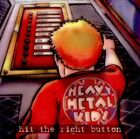 Heavy Metal Kids - Hit The Right Button NEW CD