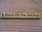 Primitive Engraved Wood Block Sign HOME FOR THE HOLIDAYS Holiday Country Decor