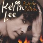 KEVIN LEE - FLIP THE SWITCH NEW CD