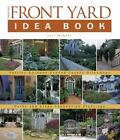 Tauntons Front Yard Idea Book How to Create a Welcoming Entry and Expand Your
