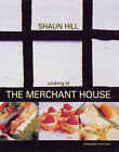 COOKING AT THE MERCHANT HOUSE SIGNED Hill Shaun Used Very Good Book