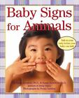 Baby Signs for Animals by Susan Goodwyn and Linda Acredolo 2003 Hardcover