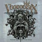 Voodoo Six - Make Way For The King (NEW CD)