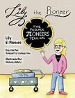 Lily the Learner: Lily the Pi-Oneer - Spanish : The Book Was Written by FIRST...