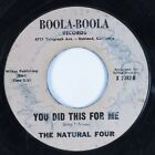 Northern Sweet Soul 45 NATURAL FOUR You Did This For Me BOOLA BOOLA HEAR