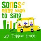 Songs Kids Love to Sing Toddler Songs by Songs Kids Love To Sing CD
