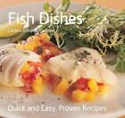Fish Dishes: Quick & Easy, Proven Recipes - Flame Tree - Acceptable - Paperback