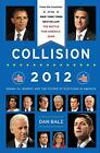 Collision 2012 Obama vs Romney and the Future Dan Balz SIGNED Good