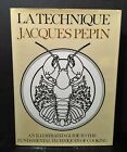 La Technique  The Fundamental Techniques of Cooking Pepin 1976 signed hrdbk bb