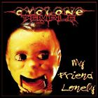 Cyclone Temple - My Friend Lonely / Building Errors in the Machine CD 2012