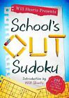 Will Shortz Presents School's Out Sudoku : 200 Puzzles to Keep Your Mind...