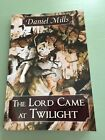 The Lord Came At Twilight Daniel Mills Signed Limited 1st Edition PB 96 100