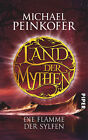 Michael Peinkofer / Land der Mythen 02 - Die Flamme der Sylf ... 9783492280426