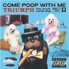 Come Poop with Me CD  DVD Triumph the Insult Comic Dog Audio CD