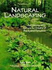 Natural Landscaping: Gardening with Nature to Create a Backyard Paradise (Rodal