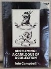 Ian Fleming A Catalogue of a Collection Iain Campbell 1st Ed 1978