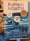 RUNNING NORTH A YUKON ADVENTURE BY ANN MARIAH COOK SIGNED SLED DOGS