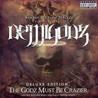 DELUXE EDITION: The Godz Must Be Crazier The Demigodz Audio CD