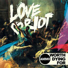 Worth Dying For - Love Riot - CD
