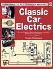 CLASSIC CAR ELECTRICS: ENTHUSIAST'S RESTORATION MANUAL STEP BY STEP BOOK