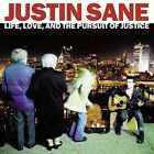 Justin Sane, Life Love & The Pursuit of Justice, Good