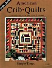 Little Quilts American Crib Quilts Pattern Booklet Simple Times House