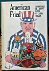 Calvin Trillin AMERICAN FRIED ADVENTURES OF A HAPPY EATER Signed 1st ed 1974