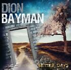 Dion Bayman - Better Days NEW CD