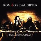 ROMEO'S DAUGHTER Delectable RARE IMPORT REMASTERED & EXPANDED CD NEW