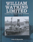 WILLIAM WATKINS HISTORY London Towage Company NEW River Thames Screw Tugs Ships