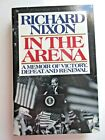 SIGNED BY PRESIDENT RICHARD NIXON IN THE ARENA FIRST EDITION WATERGATE VIETNAM