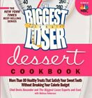 Biggest Loser Dessert Cookbook  More Than 80 Healthy Treats That Satisfy You