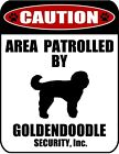 Caution Area Patrolled by Goldendoodle Security 115 x 9 Laminated Dog Sign