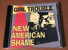 Girl Trouble CD New American Shame